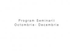 Program Seminarii Octombrie Decembrie